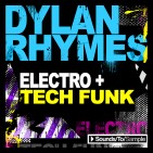Sounds To Sample Dylan Rhymes - Electro & Tech Funk