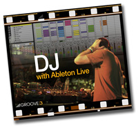Groove 3 DJ with Ableton Live