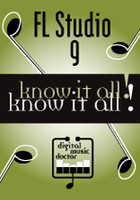 Digital Music Doctor FL Studio 9 - Know It All