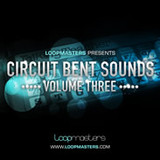 Loopmasters Circuit Bent Sounds Vol. 3