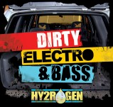 Hy2rogen Dirty Electro and Bass