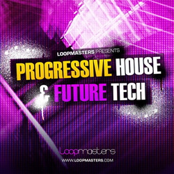 Loopmasters Progressive House &amp; Future Tech