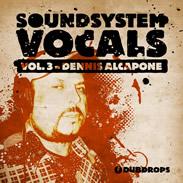 Drumdrops Soundsystem Vocals Vol 3-  Dennis Alcapone