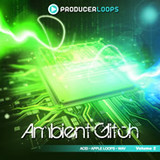 Producer Loops Ambient Glitch Vol.2