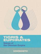 Sonokinetic Tigris & Euphrates