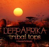 Sounds To Sample Deep Afrika: Tribal Tops