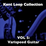 Kent Loop Collection Vol. 5 - Varispeed Guitar