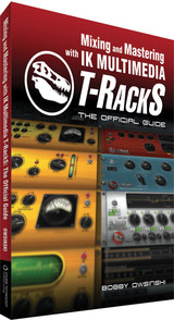 IK Multimedia Mixing and Mastering with T-RackS