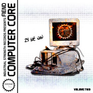 Industrial Strength Records Fiend: Computer Core Vol.2
