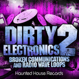 Haunted House Records Dirty Electronics 2