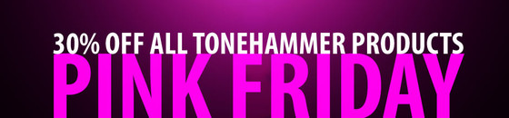 Tonehammer Pink Friday