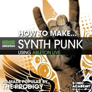 Sonic Academy How To Make Synth Punk Using Ableton Live