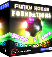 Future Loops Funky House Foundations - Guitar & Bass