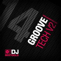 Loopmasters DJ Mixtools 14 Groove Tech Vol. 2
