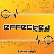 Industrial Strength Records Effected Vol.1