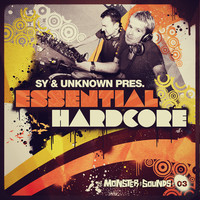 Monster Sounds Sy &amp; Unknown pres. Essential Hardcore