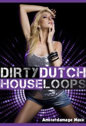 Amsterdamage Music Dirty Dutch House Loops