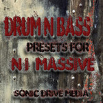 Sonic Drive Media Drum N Bass Presets for NI Massive