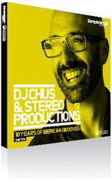 Sample Magic DJ Chus & Stereo Productions - 10 Years of Iberican Grooves