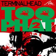 Terminalhead Too Phat 2