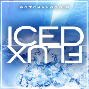 GotchaNoddin Iced Flux