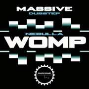 Industrial Strength Massive Dubstep Nebulla Womp
