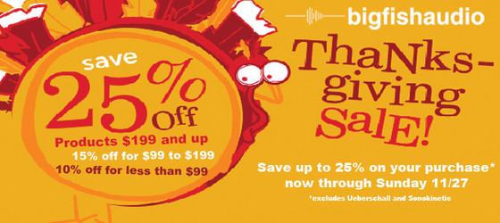 Big Fish Audio Thanksgiving Weekend Sale