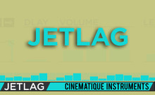 Cinematique Instruments Jetlag