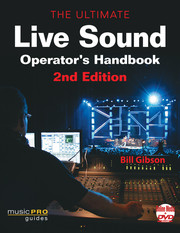 Bill Gibson The Ultimate Live Sound Operator's Handbook