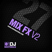 Loopmasters DJ Mixtools 27 Mix FX Vol 2