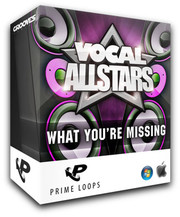 Prime Loops Vocal Allstars Series: What You're Missing
