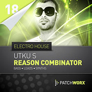 Patchworx Utku S Electro House Reason Combinator