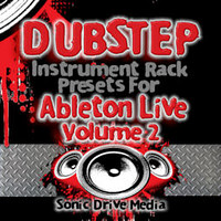 Sonic Drive Media Dubstep Instrument Rack Presets for Ableton Live Vol 2