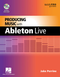 Hal Leonard Producing Music with Ableton Live