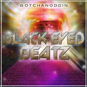 GotchaNoddin Black Eyed Beatz