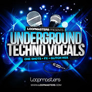 Loopmasters Underground Techno Vocals