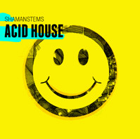 ShamanStems Acid House