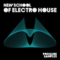 Pressure Samples New School of Electro House