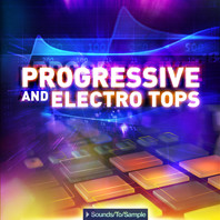 Sounds To Sample Progressive &amp; Electro Tops