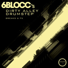 6Blocc Dirty Alley Drumstep