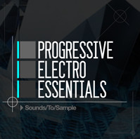 Sounds To Sample Progressive and Electro Essentials