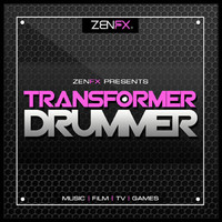 ZENFX Transformer Drummer