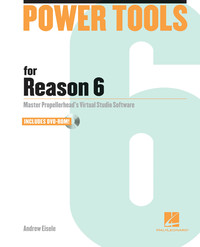 Power Tools for Reason 6 by Andrew Eisele