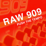 Raw 909 Push The Tempo