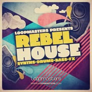 Loopmasters Rebel House