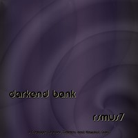 rsmus7 Darkend Bank