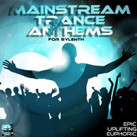 Mainstream Trance Anthems for Sylenth