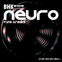 BHK Samples Neuro Funk Breaks