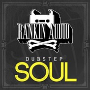 Rankin Audio Dubstep Soul