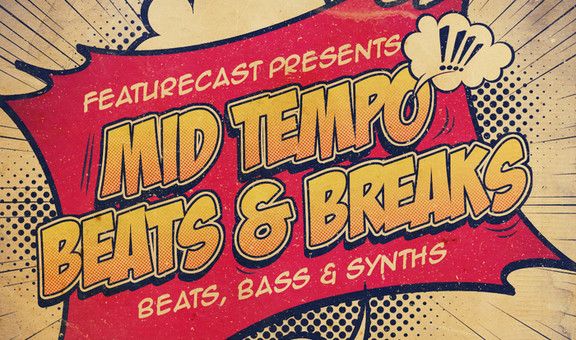 Featurecast Mid Tempo Beats &amp; Breaks